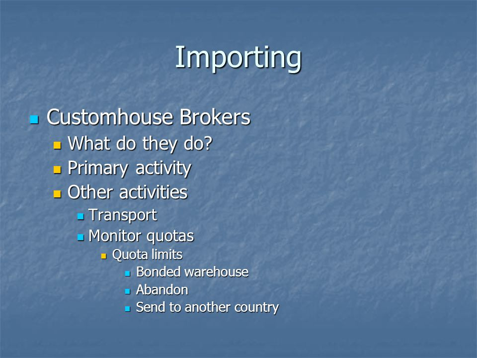 Importing Customhouse Brokers What do they do Primary activity