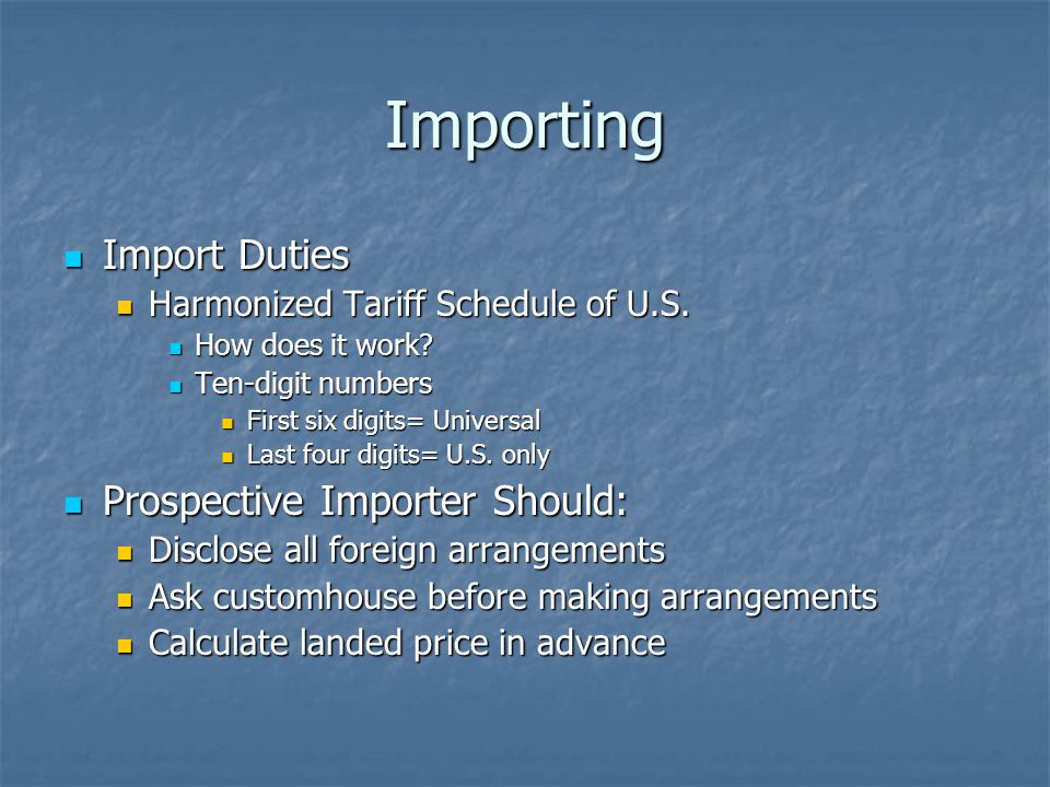 Importing Import Duties Prospective Importer Should: