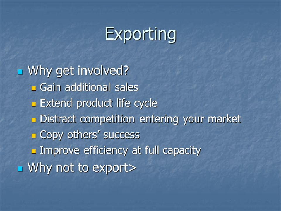 Exporting Why get involved Why not to export>