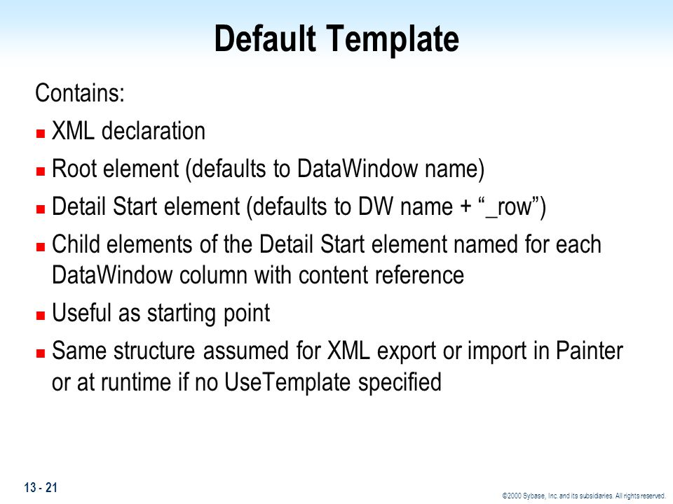 Default Template Contains: XML declaration