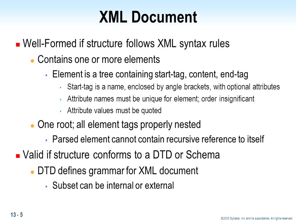 XML Document Well-Formed if structure follows XML syntax rules
