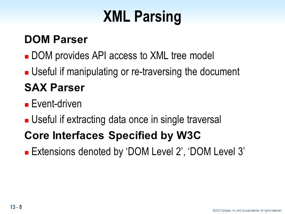 XML Parsing DOM Parser DOM provides API access to XML tree model