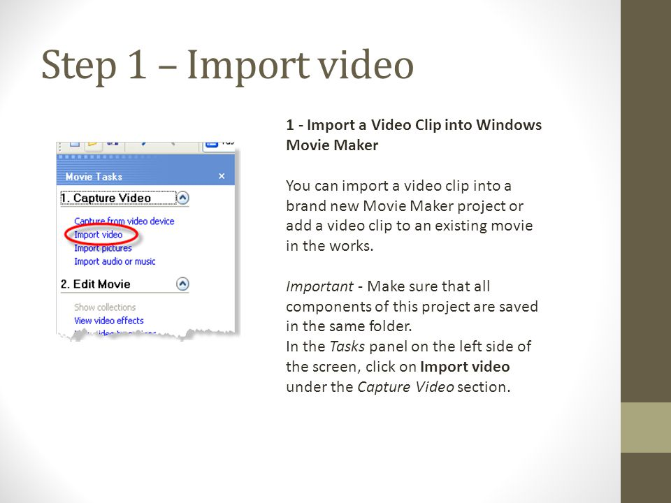 Step 1 – Import video 1 - Import a Video Clip into Windows Movie Maker