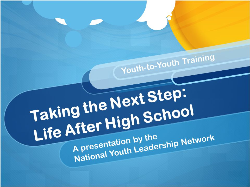 Taking the Next Step: Life After High School
