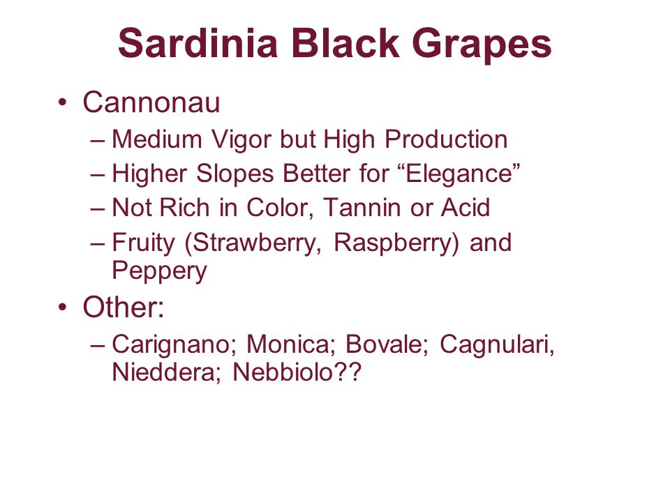 Sardinia Black Grapes Cannonau Other: Medium Vigor but High Production