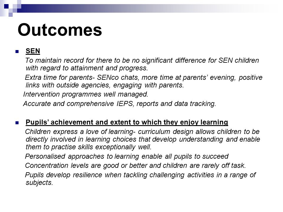 Outcomes SEN. To maintain record for there to be no significant difference for SEN children with regard to attainment and progress.