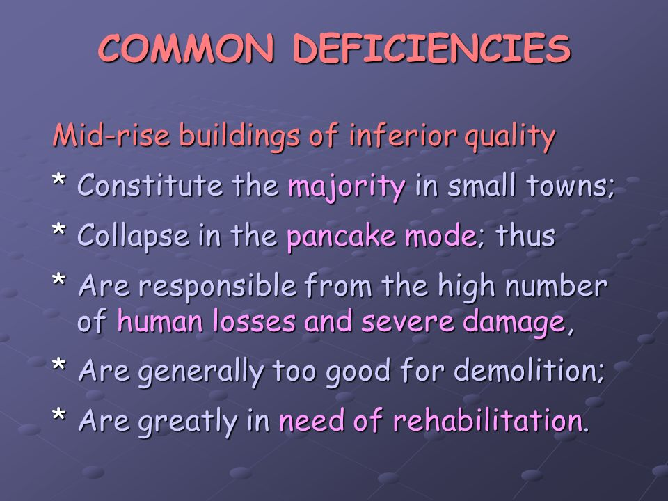 COMMON DEFICIENCIES Mid-rise buildings of inferior quality