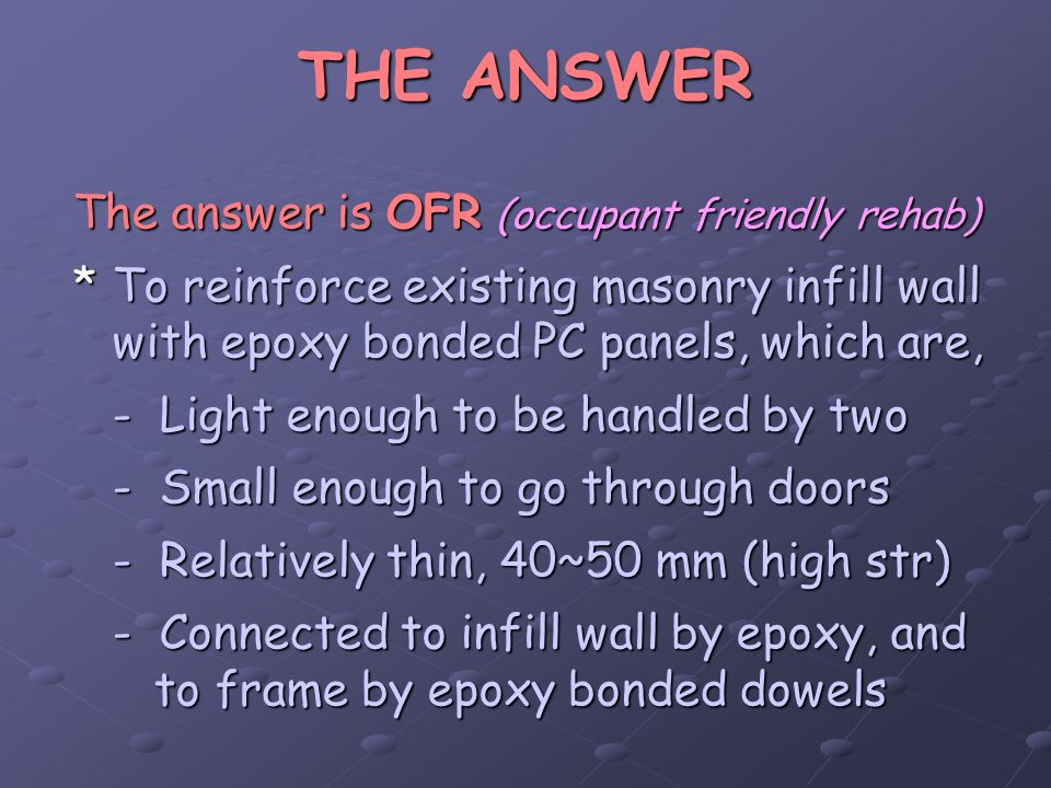 THE ANSWER The answer is OFR (occupant friendly rehab)