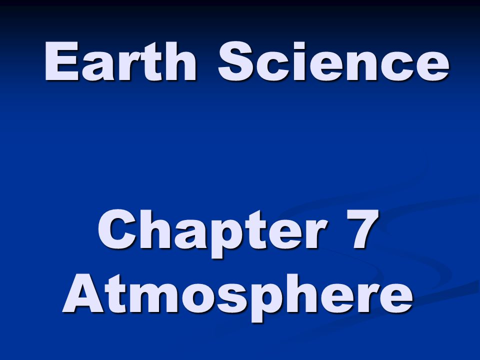 Earth Science Chapter 7 Atmosphere
