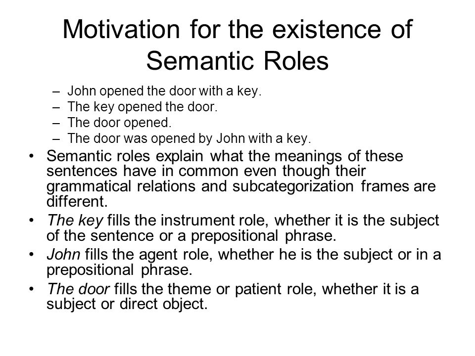 Motivation for the existence of Semantic Roles