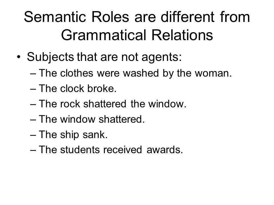 Semantic Roles are different from Grammatical Relations