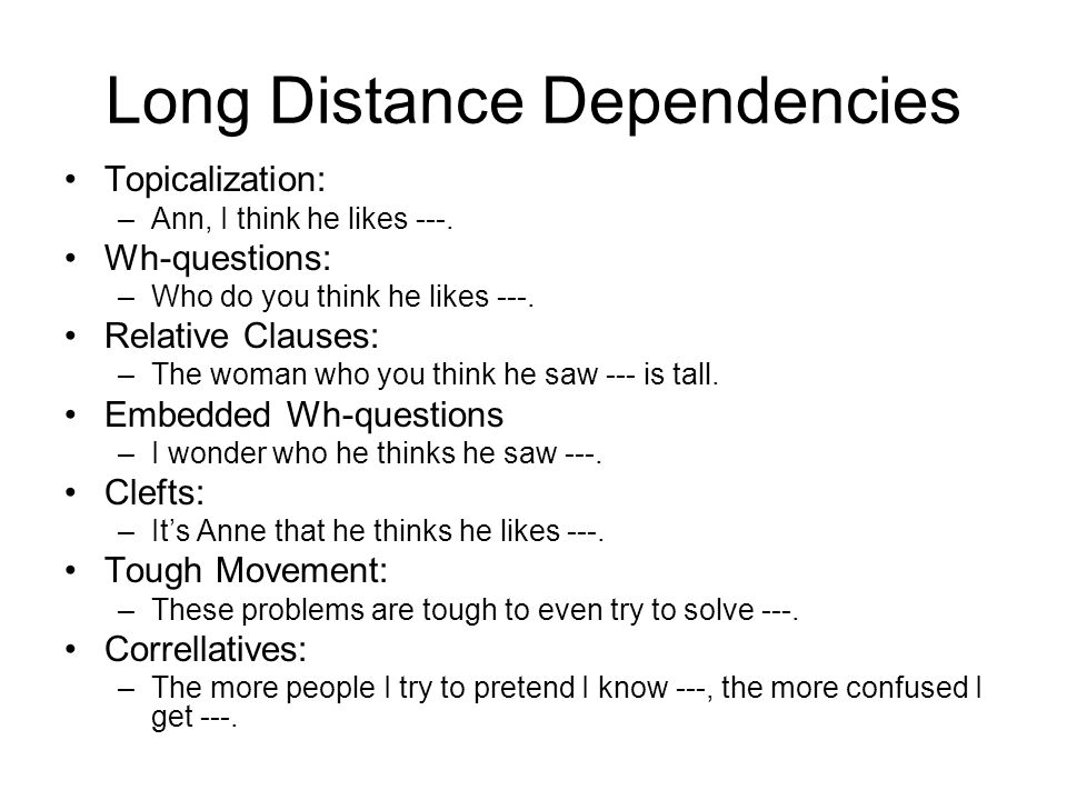 Long Distance Dependencies