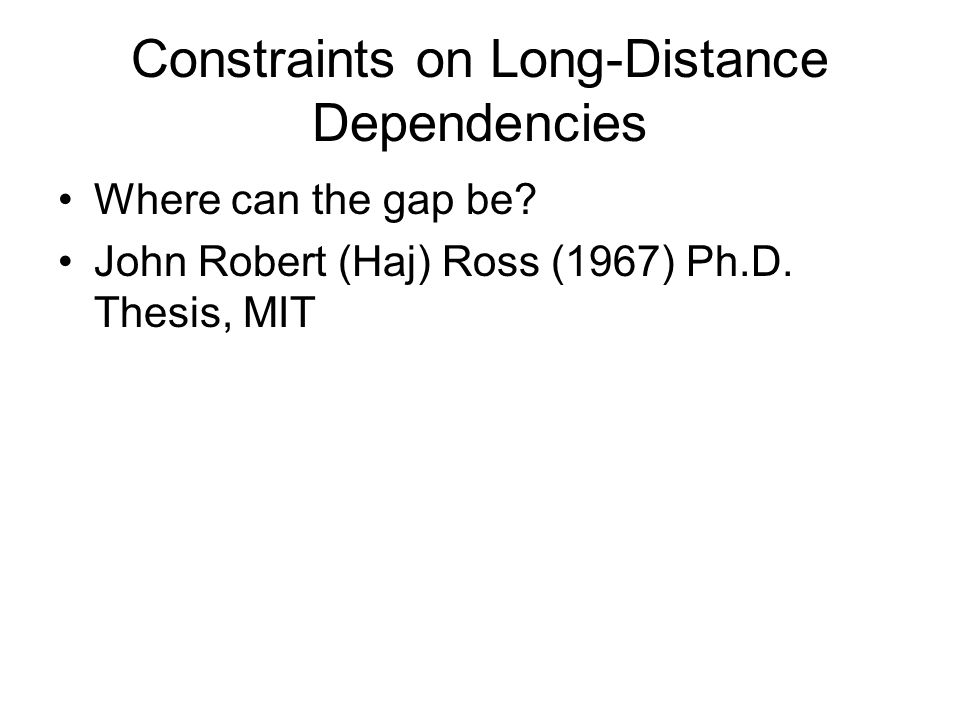 Constraints on Long-Distance Dependencies