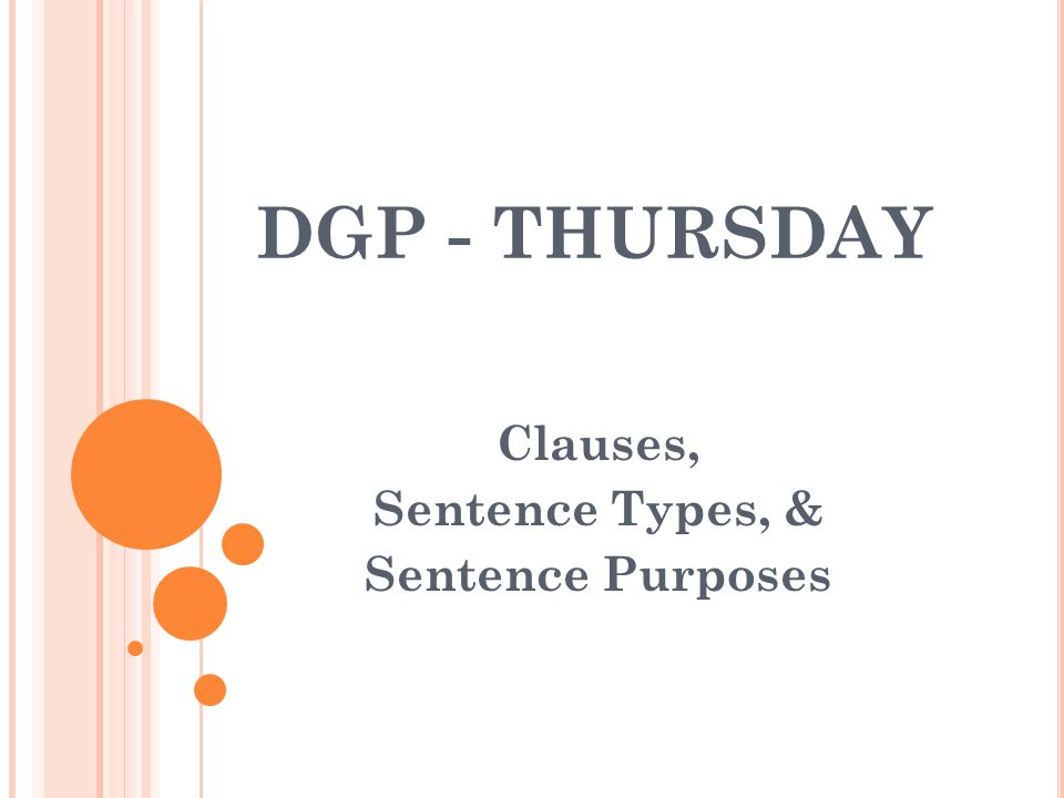 Clauses, Sentence Types, & Sentence Purposes