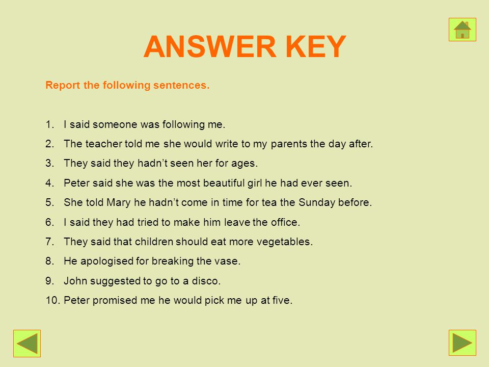 ANSWER KEY Report the following sentences.