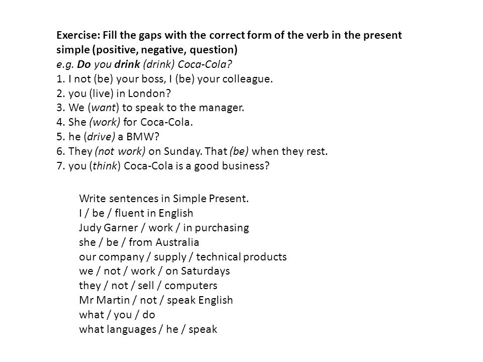 Exercise: Fill the gaps with the correct form of the verb in the present