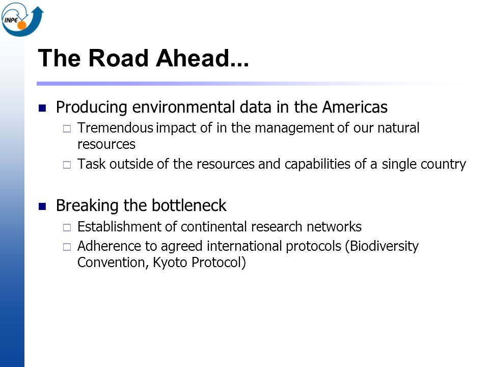 The Road Ahead... Producing environmental data in the Americas