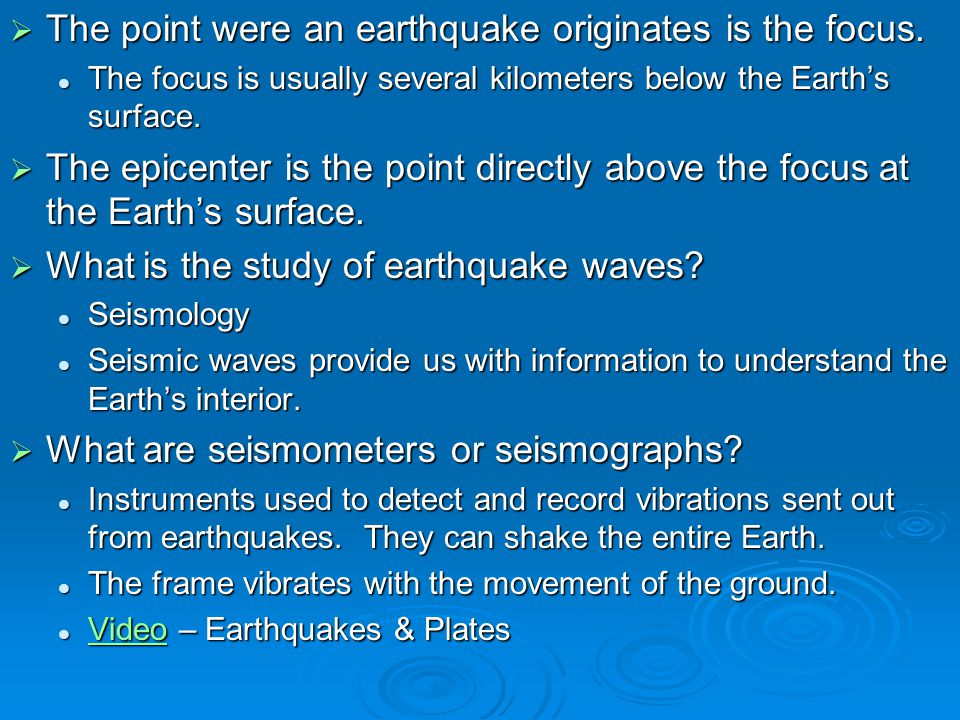 The point were an earthquake originates is the focus.