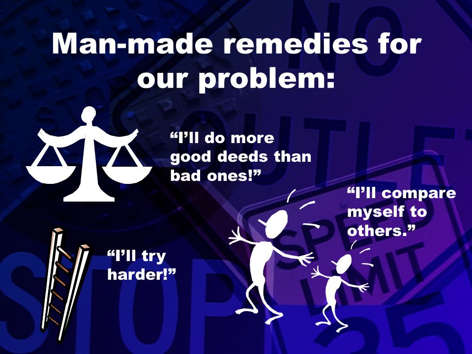 Man-made remedies for our problem: