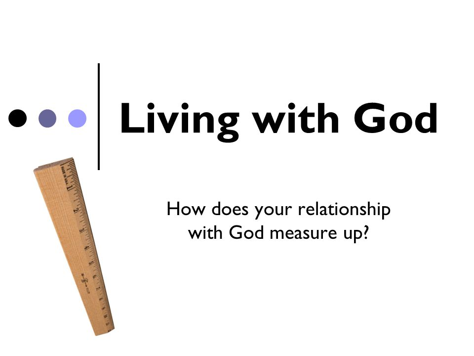 How does your relationship with God measure up