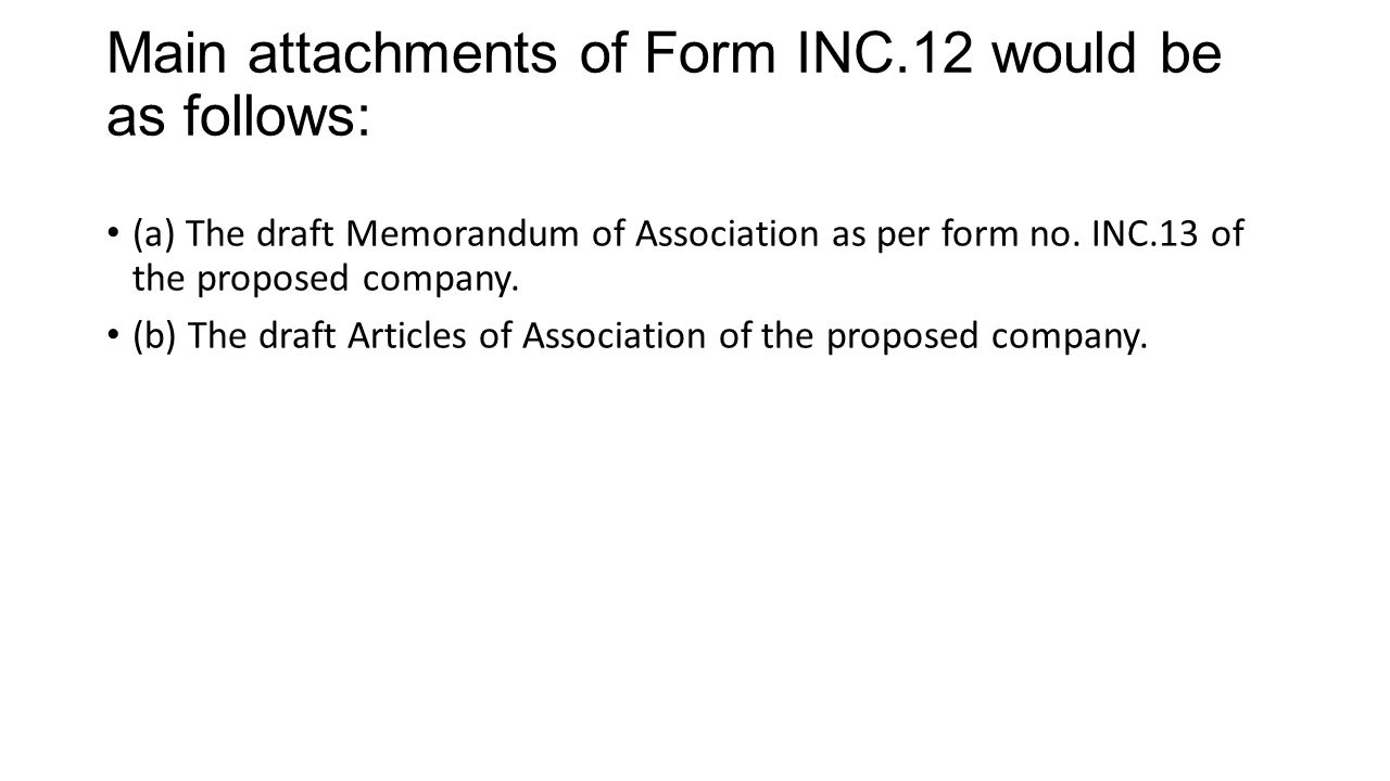 Main attachments of Form INC.12 would be as follows: