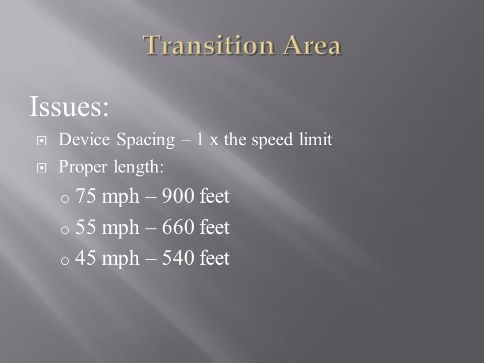 Issues: Transition Area 75 mph – 900 feet 55 mph – 660 feet