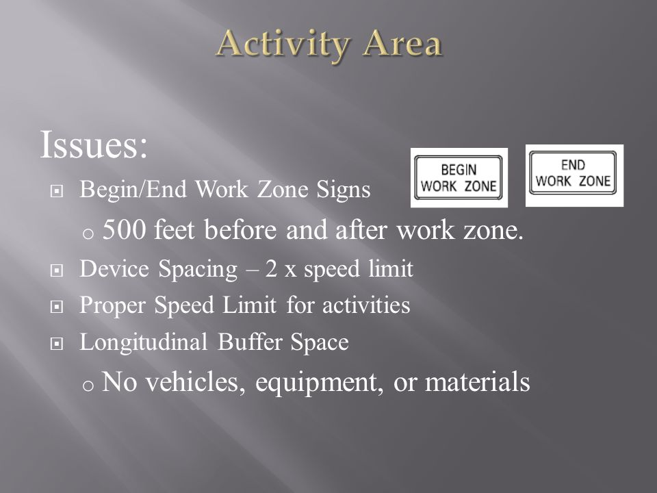Issues: Activity Area 500 feet before and after work zone.