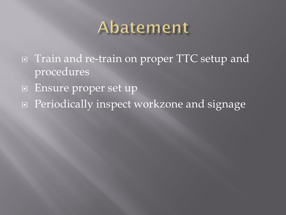 Abatement Train and re-train on proper TTC setup and procedures