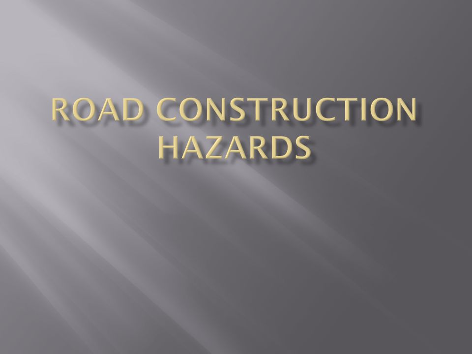 Road Construction Hazards