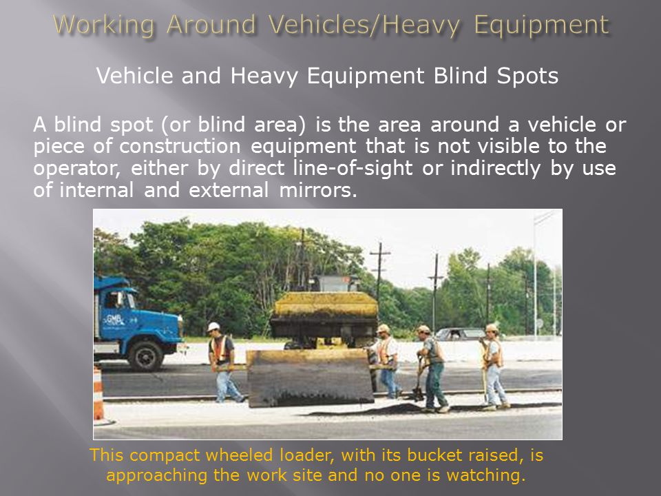 Working Around Vehicles/Heavy Equipment