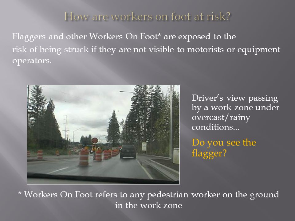 How are workers on foot at risk