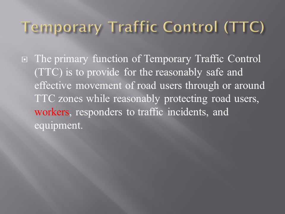 Temporary Traffic Control (TTC)