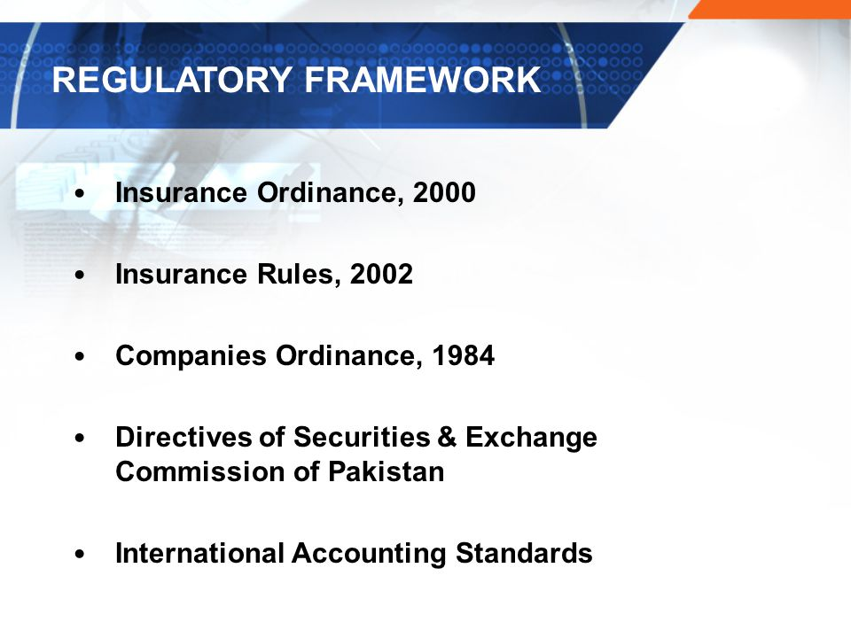 REGULATORY FRAMEWORK Insurance Ordinance, 2000 Insurance Rules, 2002
