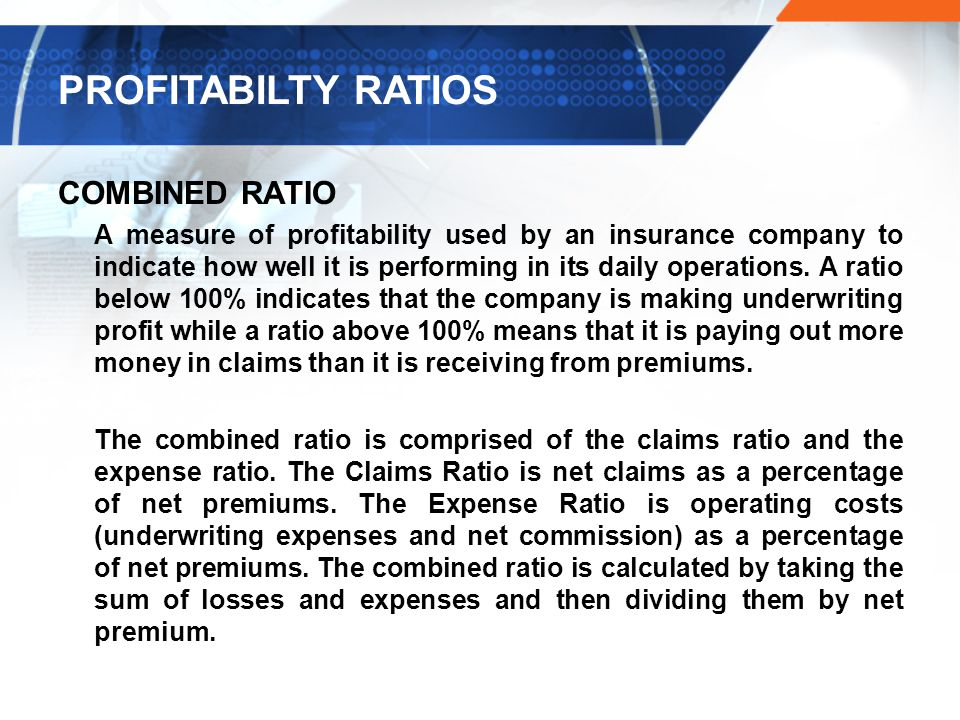 PROFITABILTY RATIOS COMBINED RATIO