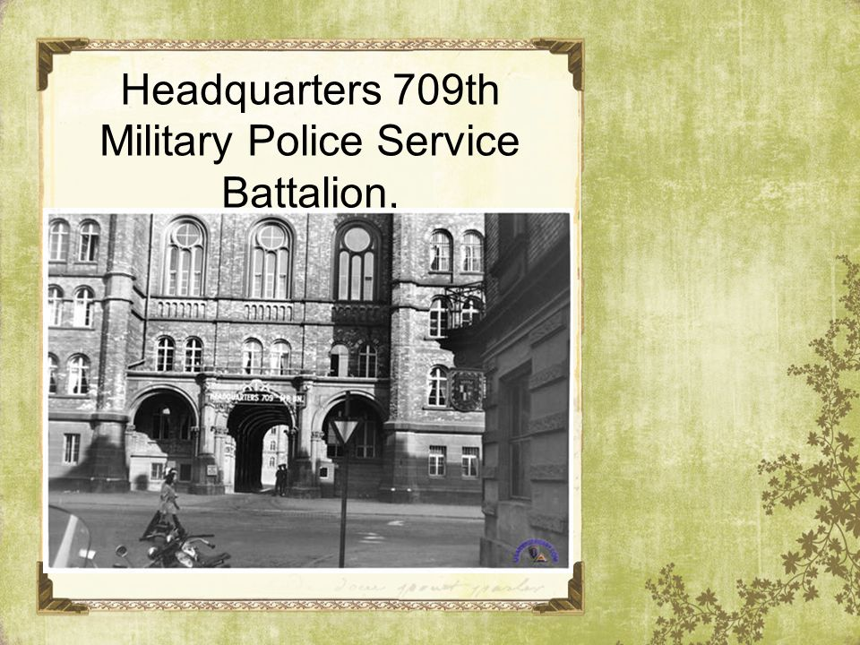 70 Years of the 709 th Military Police Battalion - ppt video online