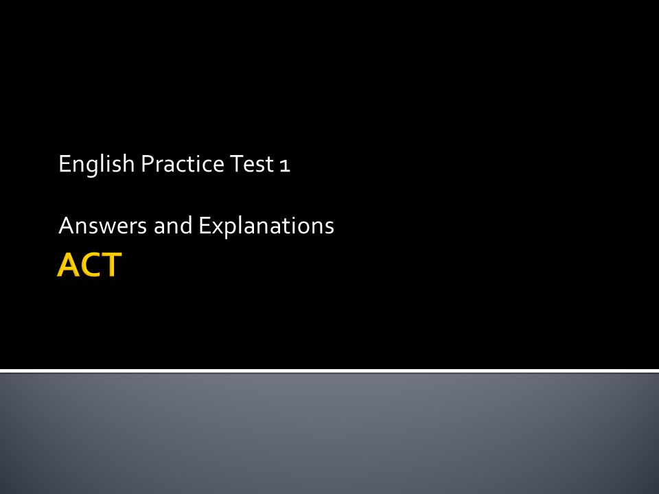 English Practice Test 1 Answers and Explanations - ppt download