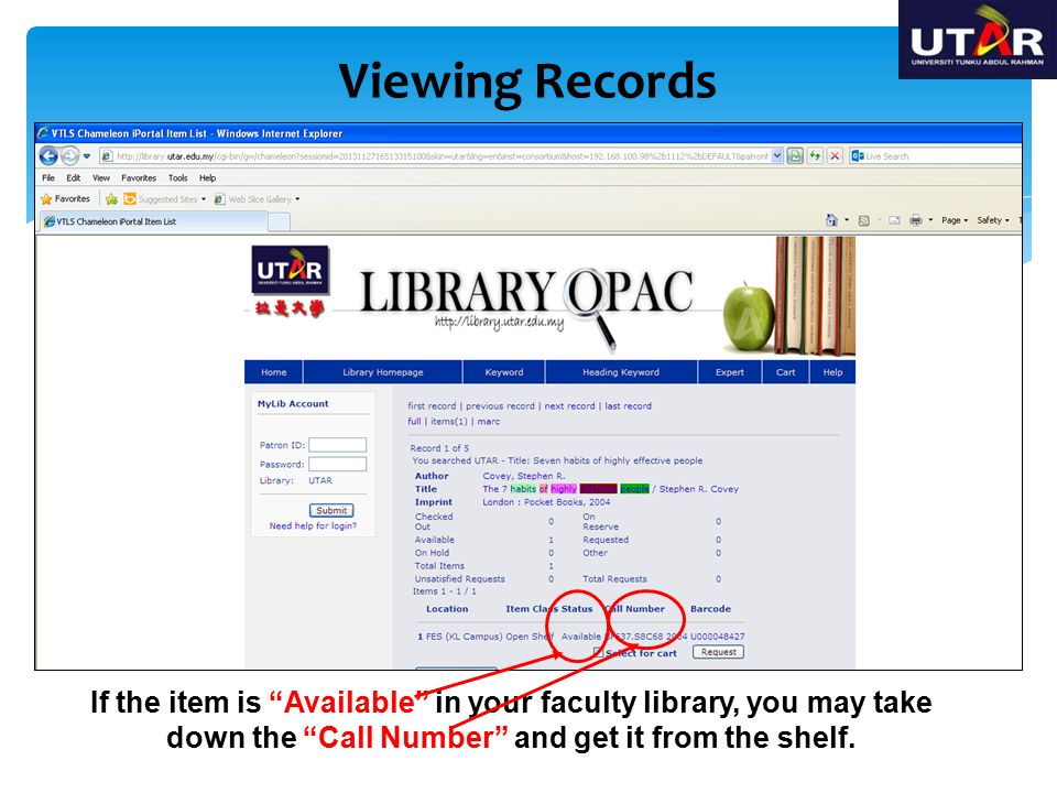 Viewing Records If the item is Available in your faculty library, you may take down the Call Number and get it from the shelf.