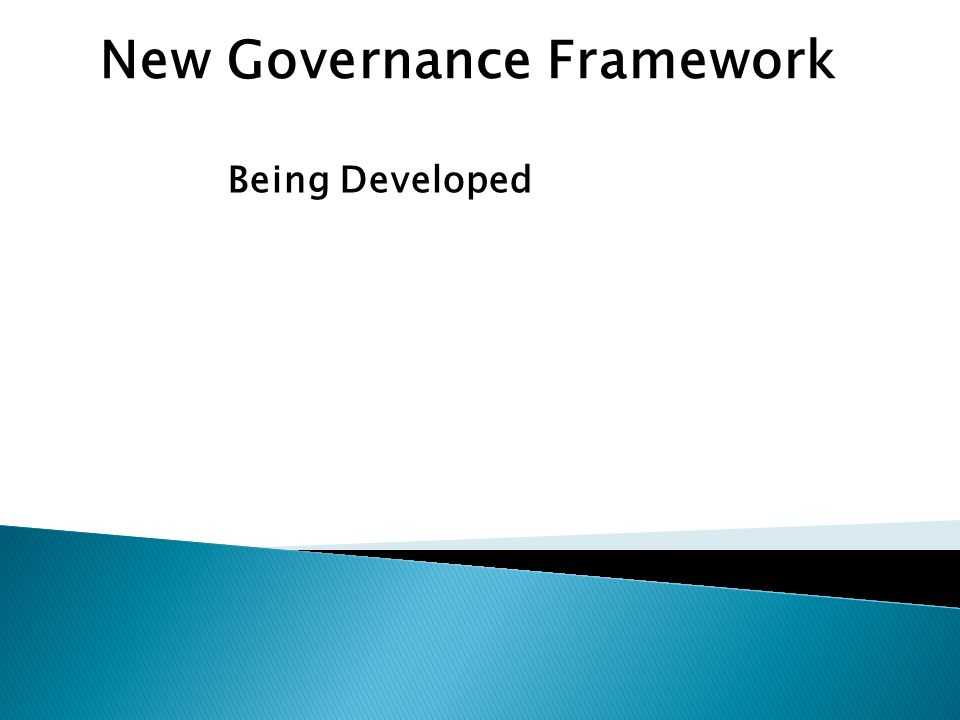 New Governance Framework