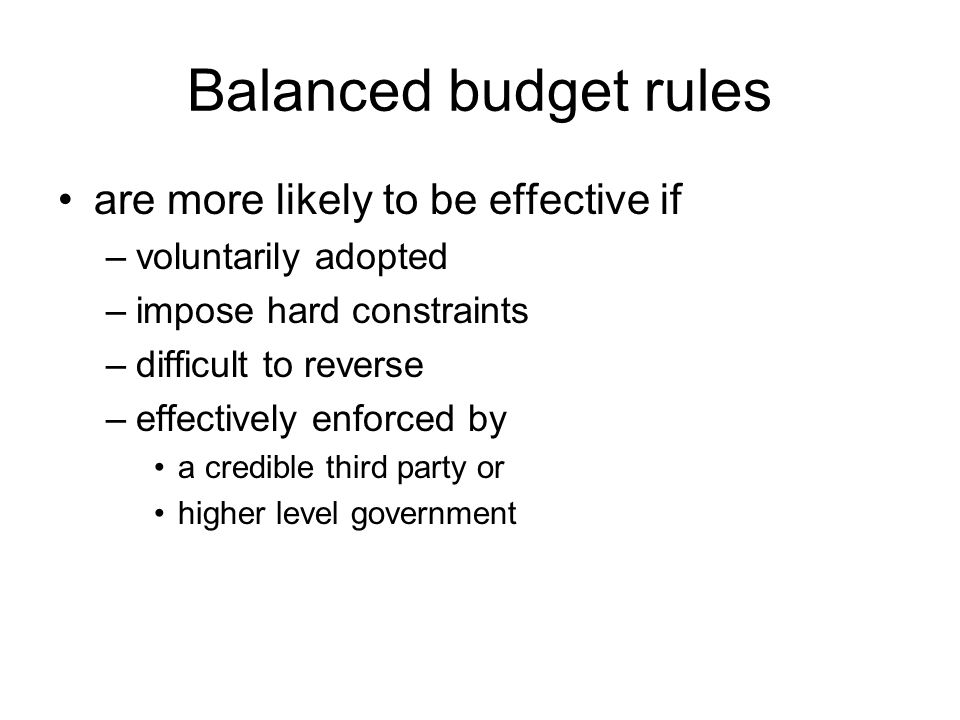 Balanced budget rules are more likely to be effective if