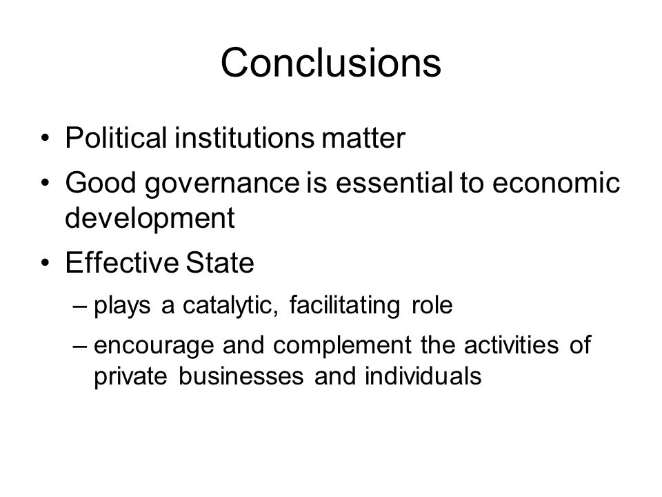 Conclusions Political institutions matter