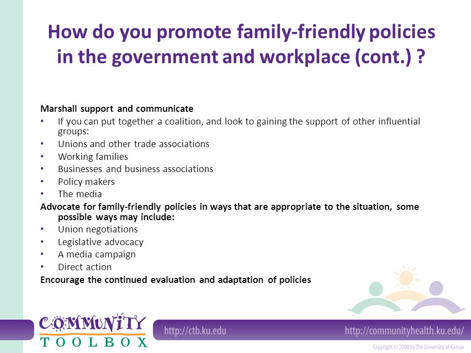 How do you promote family-friendly policies in the government and workplace (cont.)