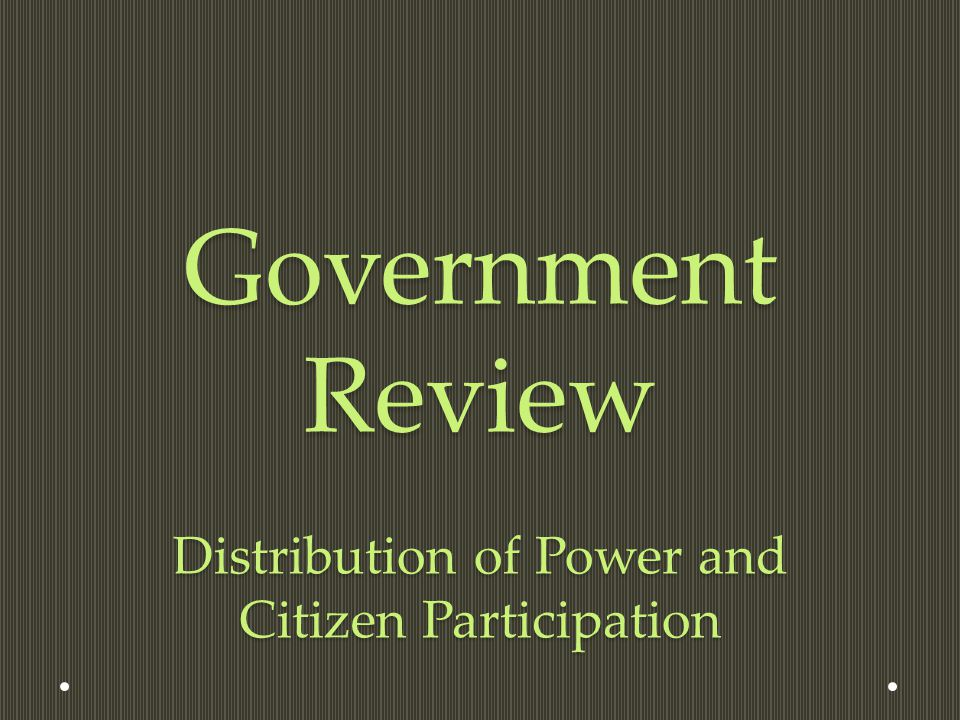 Government Review Distribution of Power and Citizen Participation