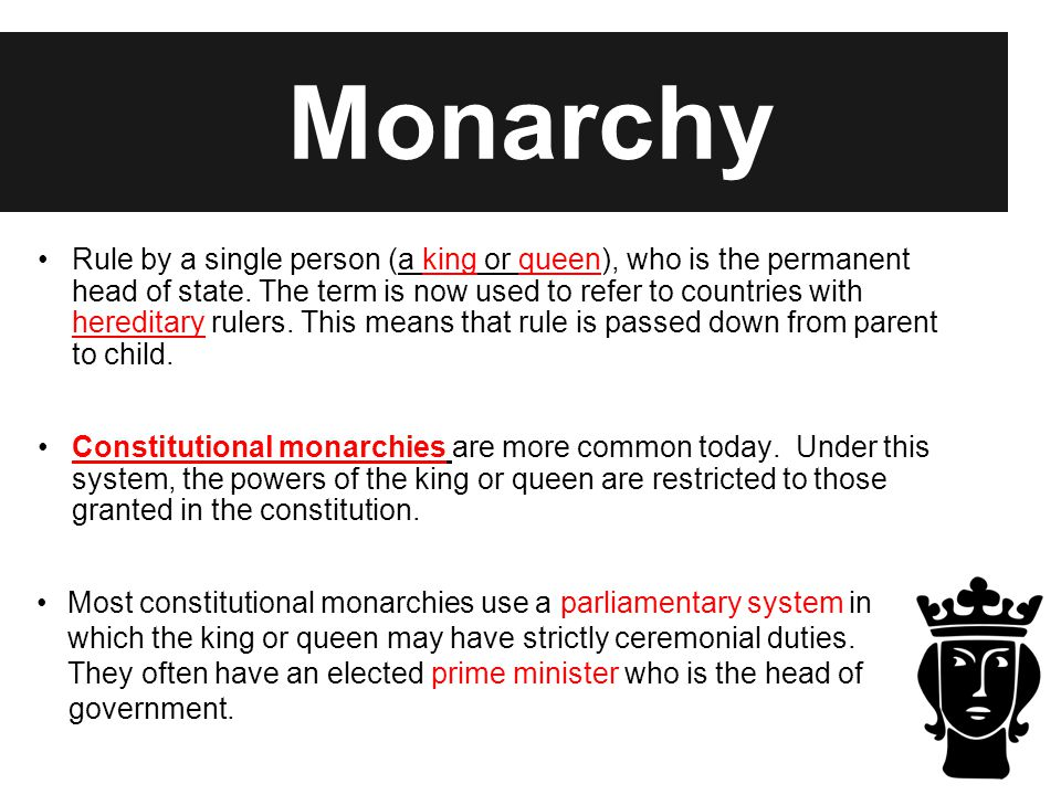 Monarchy Examples of countries with monarchies today: Saudi Arabia