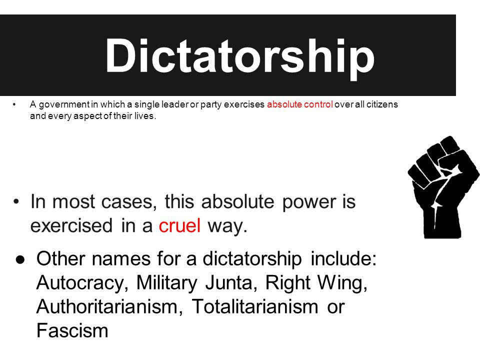 Dictatorship Examples of Dictatorships today: North Korea