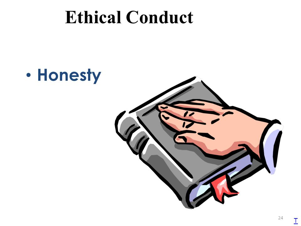 Ethical Conduct Honesty T TEKS 1B