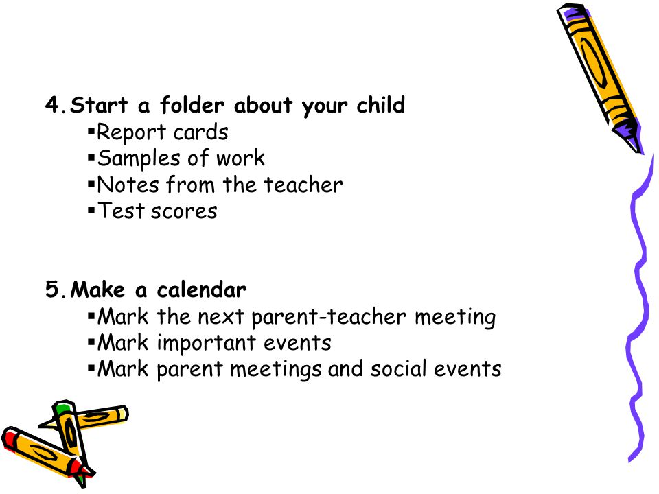 Start a folder about your child Report cards Samples of work