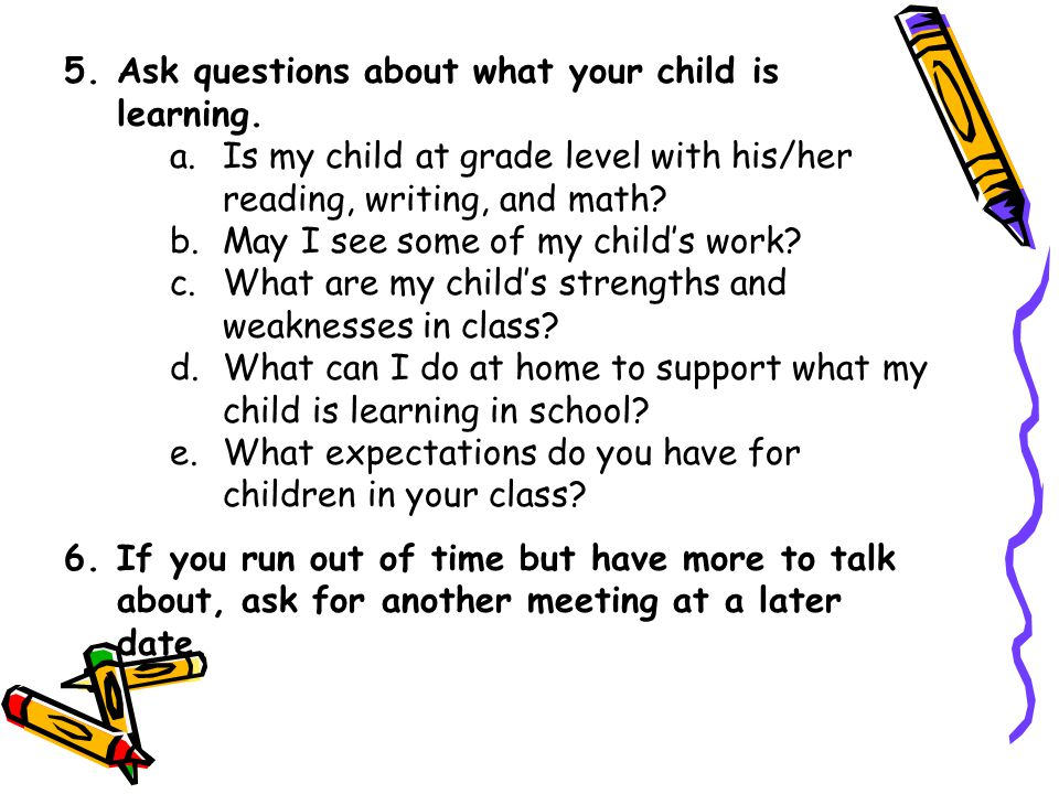 Ask questions about what your child is learning.