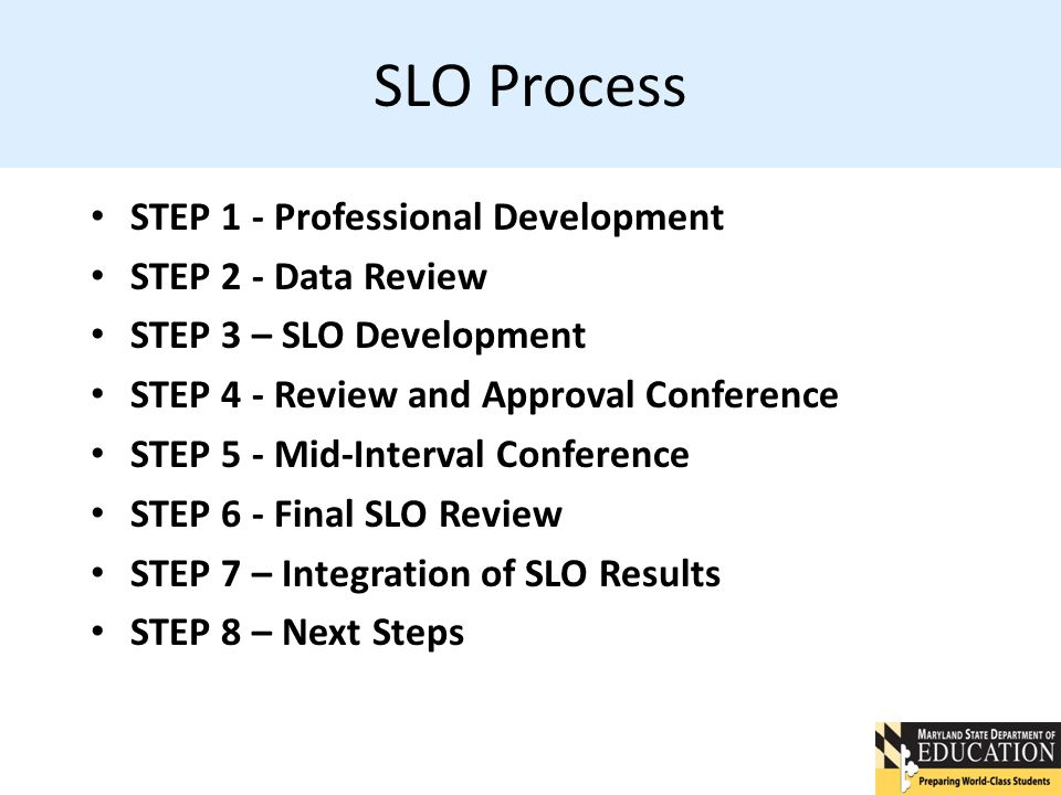 SLO Process STEP 1 - Professional Development STEP 2 - Data Review
