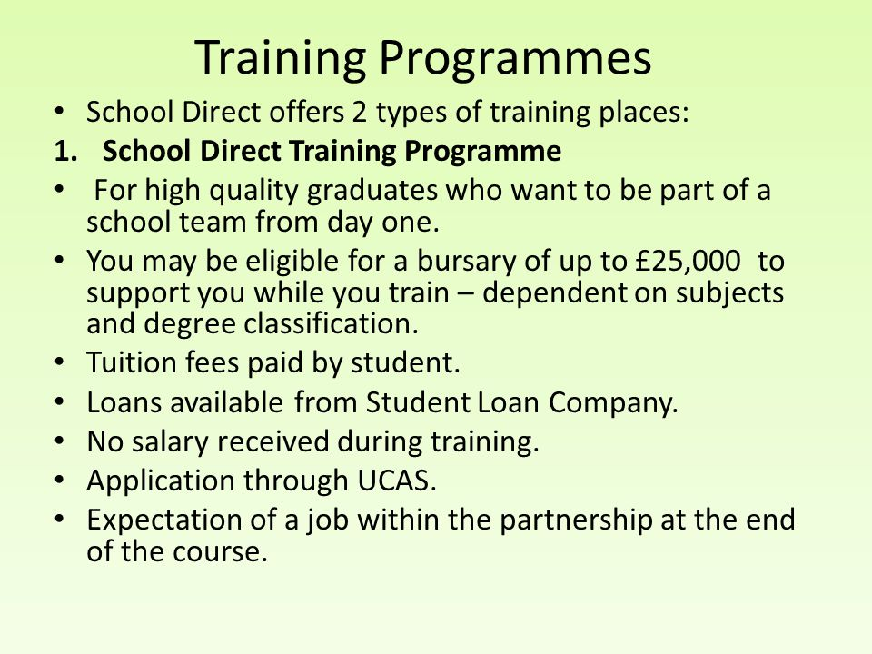 Training Programmes School Direct offers 2 types of training places: