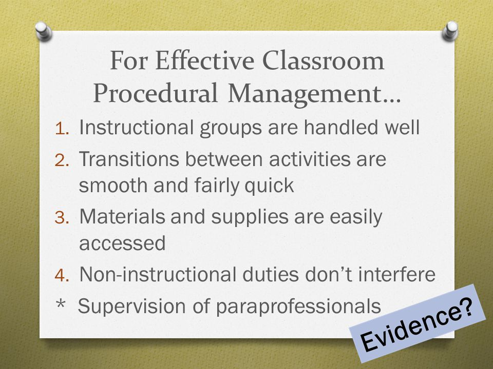 For Effective Classroom Procedural Management…